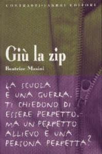 Giù la zip / Beatrice Masini