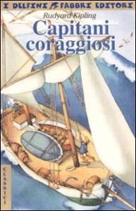 Capitani coraggiosi / Rudyard Kipling ; postfazione di Antonio Faeti