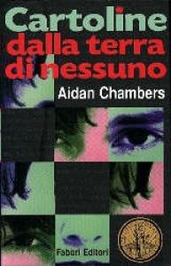 Cartoline dalla terra di nessuno / Aidan Chambers ; traduzione di Alessandra Padoan