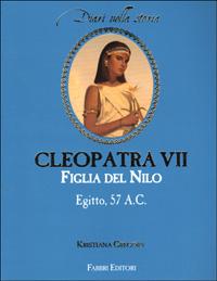 Cleopatra VII, figlia del Nilo