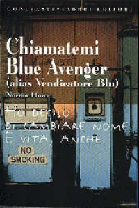Chiamatemi Blue Avenger (alias Vendicatore Blu)
