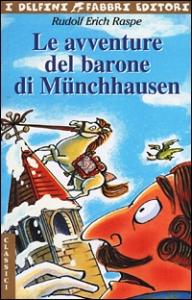 Le avventure del barone di Münchhausen / Rudolf Erich Raspe ; postfazione di Antonio Faeti