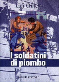 I soldatini di piombo / Uri Orlev ; traduzione di Elena Loewenthal