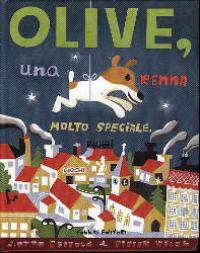 Olive, una renna molto speciale / Vivian Walsh e J. Otto Seibold ; illustrato da J. Otto Seibold