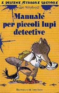 Manuale per piccoli lupi detective
