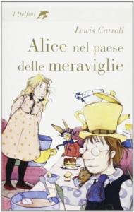 Alice nel paese delle meraviglie / Lewis Carroll ; prefazione di Antonio Faeti