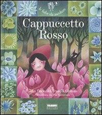 Cappuccetto Rosso : una fiaba dei fratelli Grimm / riscritta da Paola Parazzoli ; illustrata da Pia Valentinis ; suono e musica Istituto Barlumen