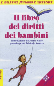 Il libro dei diritti dei bambini / [ introduzione di Ernesto Caffo presidente del Telefono azzurro]