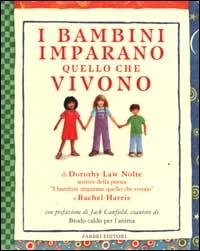 """I bambini imparano quello che vivono / di Dorothy Law Nolte autrice della poesie """"I bambini imparano quello che vivono"""" e Rachel Harris ; illustrazioni di Annette Cable"""