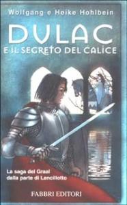 La leggenda di Camelot. Dulac e il segreto del calice