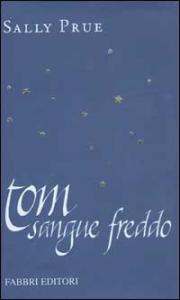Tom sangue freddo