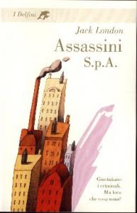 Assassini S.p.A. / Jack London ; postfazione di Antonio Faeti