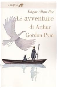 Le avventure di Arthur Gordon Pym / Edgar Allan Poe ; postfazione di Antonio Faeti