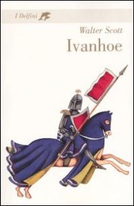 Ivanhoe / Walter Scott ; postfazione di Antonio Faeti
