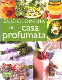 Enciclopedia della casa profumata