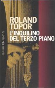 L'inquilino del terzo piano / Roland Topor ; nota introduttiva di Gilberto Finzi ; traduzione di Giovanni Gandini