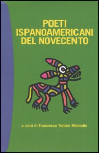 Poeti ispanoamericani del Novecento / a cura di Francesco Tentori Montalto ; prefazione di Mario Luzi. 1