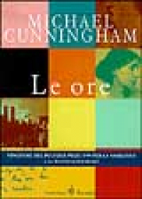 Le ore / Michael Cunningham ; traduzione di Ivan Cotroneo