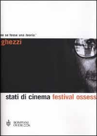 Stati di cinema: festival ossessione / Enrico Ghezzi