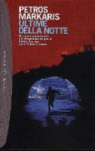 Ultime della notte / Petros Markaris ; traduzione di Grazia Loria