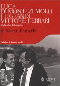 Luca di Montezemolo, le grandi vittorie Ferrari