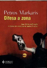 Difesa a zona / Petros Markaris ; traduzione di Andrea Di Gregorio