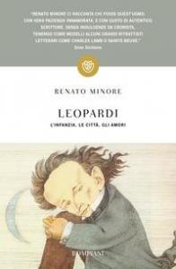 Leopardi : l'infanzia, le città, gli amori / Renato Minore