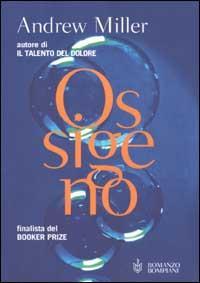Ossigeno / Andrew Miller ; traduzione di Alberto Pezzotta