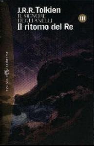 Il Signore degli anelli. Il ritorno del re / John Ronald Reuel Tolkien ; edizione italiana a cura di Quirino Principe