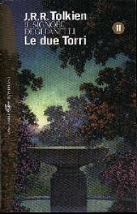 Il Signore degli anelli. Le due torri / John Ronald Reuel Tolkien ; edizione italiana a cura di Quirino Principe
