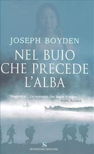 Nel buio che precede l'alba / Joseph Boyden ; traduzione di Paola Bertante
