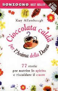Cioccolata calda per l' anima della donna