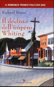 Il declino dell'impero Whiting / Richard Russo ; traduzione di Paola Bertante