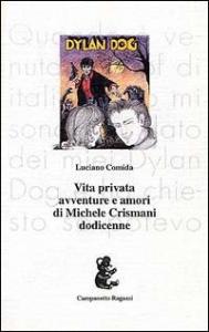 Vita privata, avventure e amori di Michele Crismani dodicenne