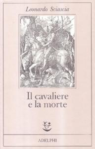Il cavaliere e la morte : Sotie / Leonardo Sciascia