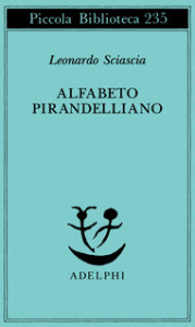 Alfabeto pirandelliano / Leonardo Sciascia