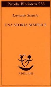 Una storia semplice / Leonardo Sciascia