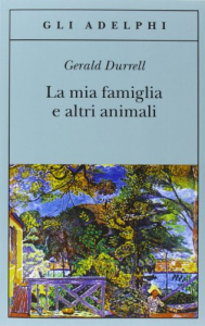 La mia famiglia e altri animali / Gerald Durrell ; traduzione di Adriana Motti