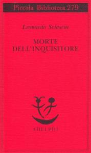 Morte dell'inquisitore / Leonardo Sciascia