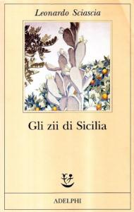 Gli zii di Sicilia / Leonardo Sciascia