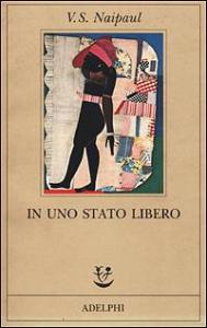 In uno stato libero / V. S. Naipaul ; traduzione di Marcella Dellatorre