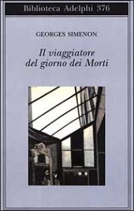 Il viaggiatore del giorno dei Morti / Georges Simenon ; traduzione di Laura Frausin Guarino