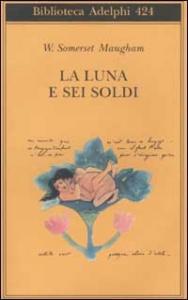 La luna e sei soldi / W. Somerset Maugham ; traduzione di Franco Salvatorelli