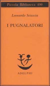 I pugnalatori / Leonardo Sciascia