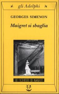 Maigret si sbaglia / Georges Simenon ; traduzione di Barbara Albertoni