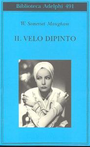 Il velo dipinto / W. Somerset Maugham ; traduzione di Franco Salvatorelli