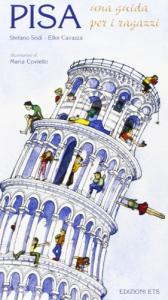 Pisa : una guida per i ragazzi / Stefano Sodi, Elke Cavazza ; illustrazioni di Maria Coviello
