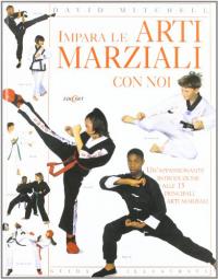 Impara le arti marziali con noi / David Mitchell