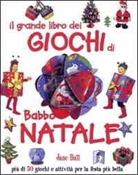Il grande libro dei giochi di babbo natale
