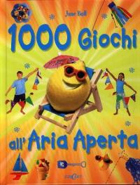 1000 giochi all'aria aperta / Jane Bull